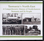 Tasmania's North East: A Comprehensive History of North-Eastern Tasmania and Its People