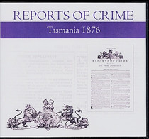Tasmania Reports of Crime 1876