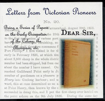 Letters from Victorian Pioneers: Being a Series of Papers on the Early Occupation of the Colony, the Aborigines, etc.