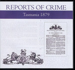 Tasmania Reports of Crime 1879