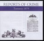 Tasmania Reports of Crime 1879