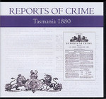 Tasmania Reports of Crime 1880