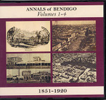 Annals of Bendigo Volumes 1-4: 1851-1920