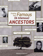 Finding Your Famous and Infamous Ancestors
