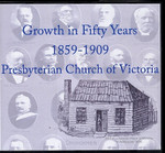 Growth in Fifty Years 1859-1909: Presbyterian Church of Victoria