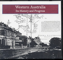 Western Australia: Its History and Progress