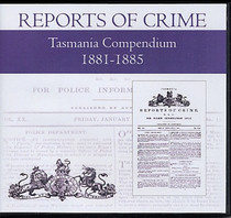 Tasmania Police Gazette Compendium 1881-1885