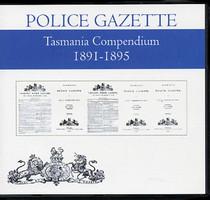 Tasmania Police Gazette Compendium 1891-1895