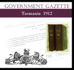 Tasmanian Government Gazette 1912