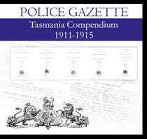 Tasmania Police Gazette Compendium 1911-1915