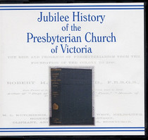 Jubilee History of the Presbyterian Church of Victoria