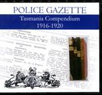 Tasmania Police Gazette Compendium 1916-1920