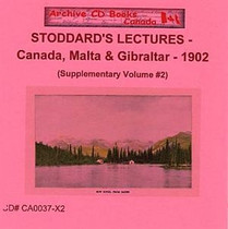 Stoddard's Lectures: Canada, Malta and Gibraltar 1902 (Supplementary Volume 2)