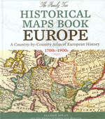The Family Tree Historical Maps Book of Europe: A Country-by-Country Atlas of European History 1700s-1900s