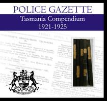 Tasmania Police Gazette Compendium 1921-1925