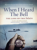 When I Heard the Bell: The Loss of the 'Iolaire'