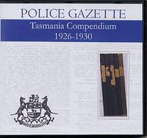 Tasmania Police Gazette Compendium 1926-1930