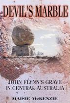 Devil's Marble: John Flynn's Grave in Central Australia