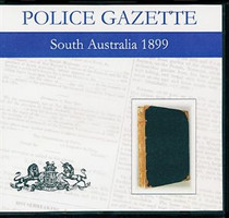 South Australian Police Gazette 1899
