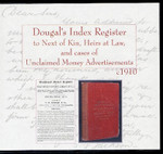 Dougal's Index Register to Next of Kin, Heirs at Law, and cases of Unclaimed Money Advertisements c1910