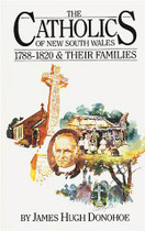The Catholics of New South Wales 1788-1820: The People and Their Families
