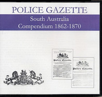 South Australian Police Gazette Compendium 1862-1870