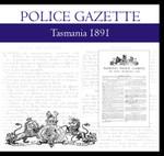 Tasmania Police Gazette 1891