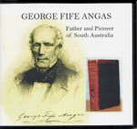 George Fife Angas: Father and Pioneer of South Australia