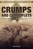 Crumps and Camouflets: Australian Tunnelling Companies on the Western Front