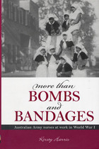 More Than Bombs and Bandages: Australian Army Nurses at Work in World War I