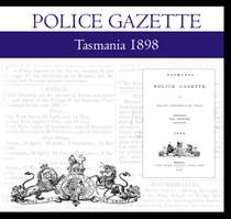 Tasmania Police Gazette 1898