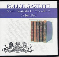 South Australian Police Gazette Compendium 1916-1920