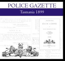 Tasmania Police Gazette 1899