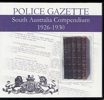 South Australian Police Gazette Compendium 1926-1930