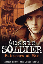 Aussie Soldier: Prisoners of War