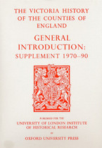 The Victoria County History of England: General Introduction Supplement 1970-90