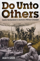 Do Unto Others: Counter Bombardment in Australia's Military Campaigns