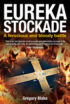 Eureka Stockade: A Ferocious and Bloody Battle