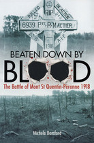 Beaten Down by Blood: The Battle of Mont St Quentin-Peronne 1918