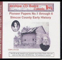 Pioneer Papers No. 1-6, Simcoe County Early History