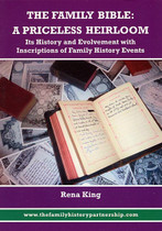 The Family Bible: A Priceless Heirloom - Its History and Evolvement with Inscriptions of Family History Events