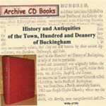 History and Antiquities of the Town, Hundred and Deanery of Buckingham