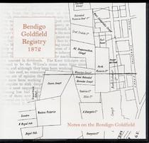 Bendigo Goldfield Registry 1872: Notes on the Bendigo Goldfield