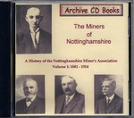 The Miners of Nottinghamshire: A History of the Nottinghamshire Miner's Association Volume 1 1881-1914
