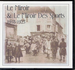 Le Miroir 1918-1920 and Le Miroir Des Sports 1921-1923