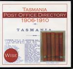 Tasmania Post Office Directory Compendium 1906-1910 (Wise)