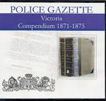 Victoria Police Gazette Compendium 1871-1875