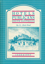 Hotels and Publicans in South Australia 1836-1984