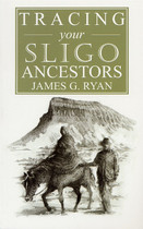 Tracing Your Sligo Ancestors (1st edition)