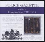 Victoria Police Gazette Compendium 1911-1915